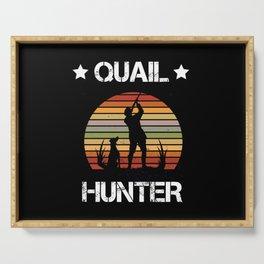 Quail hunter gift for quail hunting Serving Tray
