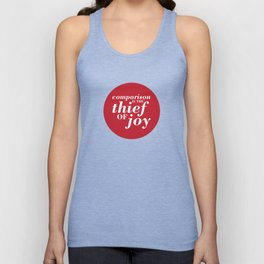 05. Comparison is the thief of joy Unisex Tank Top