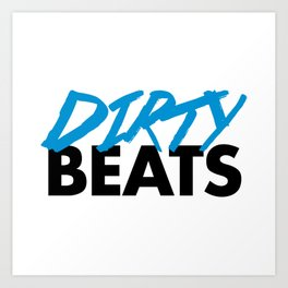 Dirty Beats Rave Quote Art Print