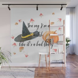 Like it's a bad thing Wall Mural