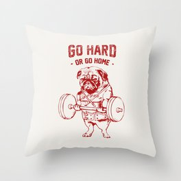 Go Hard Or Go Home Pug In Red Throw Pillow