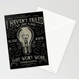 I haven't failed,i've just found 10000 ways that won't work.Thomas A. Edison Stationery Cards