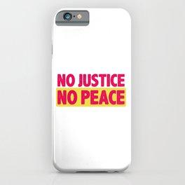 No Justice No Peace I iPhone Case