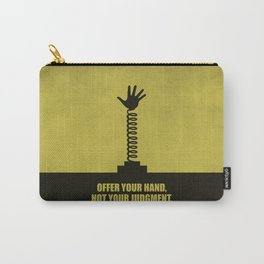 Lab No. 4 - Offer your hand, not your judgment corporate start-up quotes Poster Carry-All Pouch
