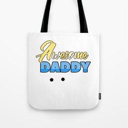Relatives Family Kinship Ancestry Household Love Bloodline Ancestry Awesome Daddy Gift Tote Bag