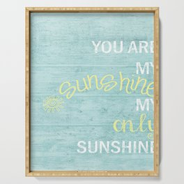 YOU ARE MY SUNSHINE Serving Tray