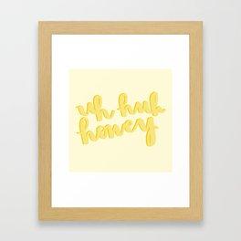 Uh Huh Honey Yellow Framed Art Print