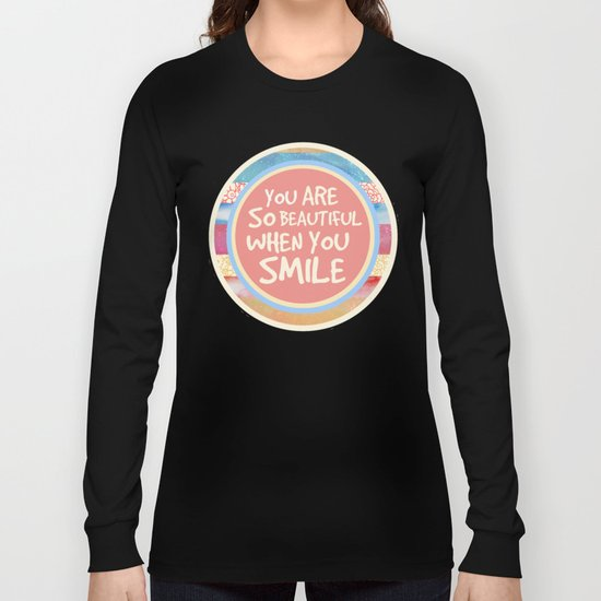 When You Smile Long Sleeve T-shirt