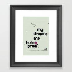 My dreams are bulletproof Framed Art Print