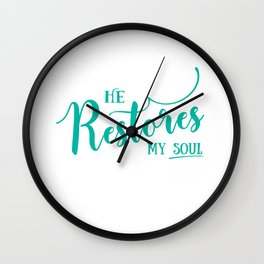 Christian,Bible Quote,He restores my soul Wall Clock