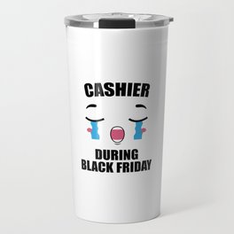 Cashier During Black Friday - Cashier Travel Mug