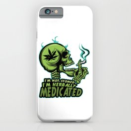 A Unique Detailed Marijuana Tee For Yourself? T-shirt For You I'm Not Stoned I'm Herbally Medicated iPhone Case