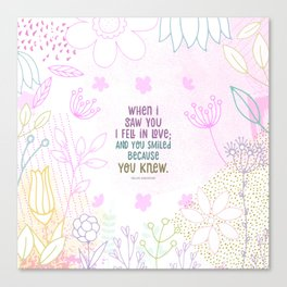 When I Saw You, I Fell in lLove Canvas Print