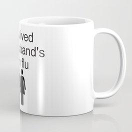 I survived my husband's man flu Coffee Mug