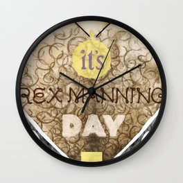 It's Rex Manning Day! (Empire Records) Wall Clock