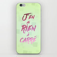 J'en ai rien à carré iPhone & iPod Skin