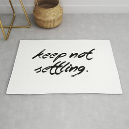 Keep Not Settling Rug