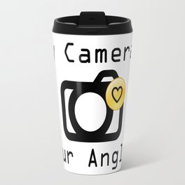 My Camera Loves Your Angles, Graphic Design and Typography Black and White Travel Mug