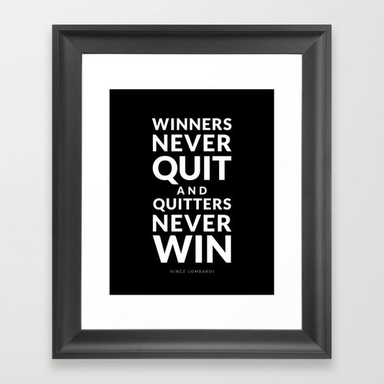Winners Never Quit - Vince Lombardi quote Framed Art Print