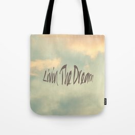 Livin The Dream Tote Bag