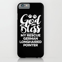 God Bless My Rescue German Longhaired Pointer Paw Print for Dog Walker Gift iPhone Case