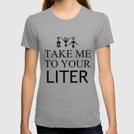 Take Me To Liter Wine T-shirt
