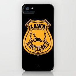 Lawn Enforcement Officer Gardener Gift iPhone Case