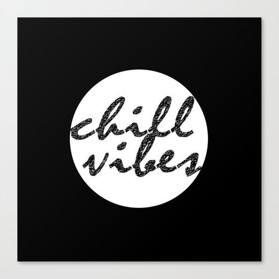 Chill Vibes Canvas Print