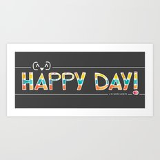 HAPPY DAY Art Print