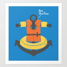 I Refuse To Sink Art Print