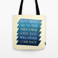 paper towns Tote Bags featuring you will go to the paper towns by Sarah Turbin