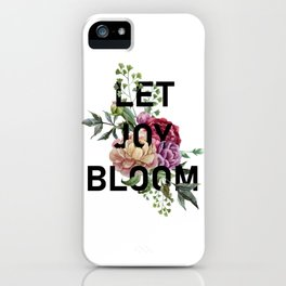 Let Joy Bloom iPhone Case