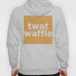 twat waffle Hoody