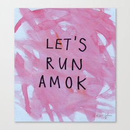 let's run amok Canvas Print