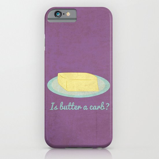 Is Butter a Carb? iPhone & iPod Case