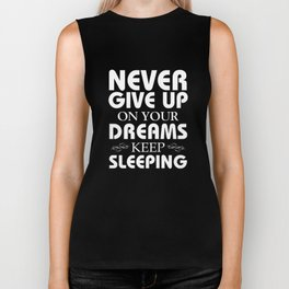Keep on Sleeping for Your Dreams Funny T-shirt Biker Tank