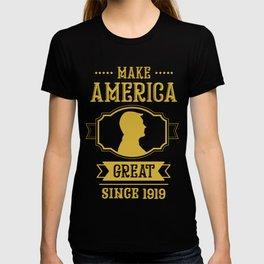 Making America Great Since 1919 Birthday Man Dad T-shirt