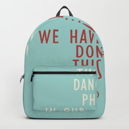 Grace Hopper quote, I alway try to fight that, inspirational, motivational sentence Backpack