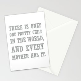 There Is Only One Pretty Child Mothers Day Text Stationery Cards