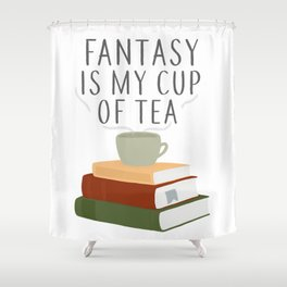 Fantasy Is My Cup of Tea Shower Curtain