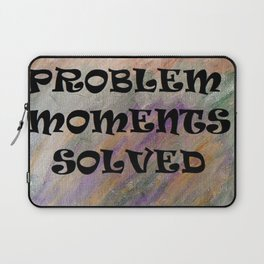 PROBLEM MOMENTS SOLVED Laptop Sleeve