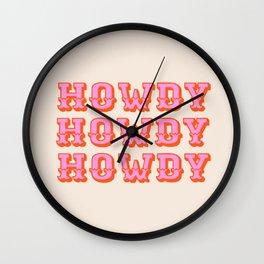 howdy howdy Wall Clock