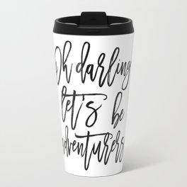 Oh Darling Let's Be Adventurers,Bedroom Decor,Gift For Her,Husband Gift,Funny Print,Scandinavian Pri Travel Mug