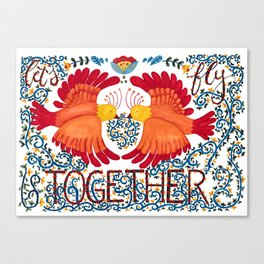 Let's Fly Together Canvas Print