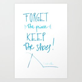 forget the prince... keep the shoes Art Print