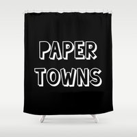 john green Shower Curtains featuring Paper Towns John Green by denise