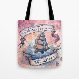 Fortune Favors The Brave Tote Bag