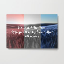 No Hate No Fear Refugees are Welcome Here Metal Print