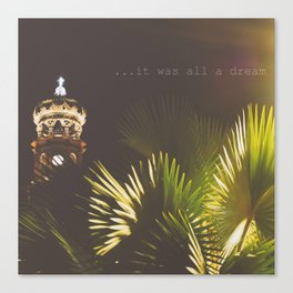 ...it was all a dream Canvas Print