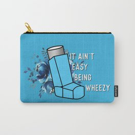 It Ain't Easy Being Wheezy Asthma  Carry-All Pouch